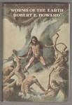 Worms of the Earth by Robert E. Howard (First Edition)