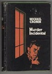 Murder Incidental by Michael Cronin (First edition)