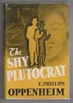 The Shy Plutocrat by E. Phillips Oppenheim (First U.S. Edition)