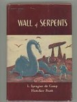 Wall of Serpents by L. Sprague de Camp & Fletcher Pratt (First Edition) Emsh Cvr
