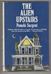 The Alien Upstairs by Pamela Sargent (First Edition) Signed