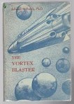 The Vortex Blaster by Edward E. Smith, Ph.D. (First Edition) Signed