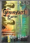 The Graveyard Game by Kage Baker (First Edition)
