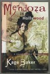 Mendoza in Hollywood by Kage Baker (First Edition)