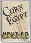 Corn in Egypt by C. E. Bechhofer Roberts (First Edition)