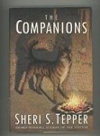 The Companions by Sheri S. Tepper (First Edition)