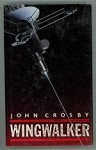 Wingwalker by John Crosby (First Edition)