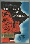 The Gate of Worlds by Robert Silverberg (First Edition)