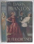 Dark Wanton by Peter Cheyney (True First Edition)