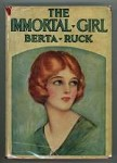 The Immortal Girl by Berta Ruck (First Edition)