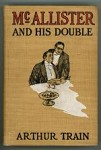 McAllister and His Double by Arthur Train (First Edition)