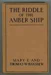 The Riddle of the Amber Ship by Mary E. Hanshew and Thomas W. Hanshew (First Ed)