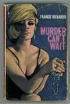 Murder Can't Wait by Francis Richards (First Edition)