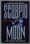 Scorpio Moon by Kurt Maxwell (First Edition)