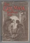 The Gray Mask by Wadsworth Camp (First Edition) Hubin Listed