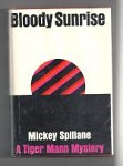 Bloody Sunrise by Mickey Spillane; (First Edition)