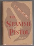 The Spanish Pistol and Other Stories by A. C. Macdonell (First Edition)