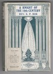 A Knight of the Nineteenth Century by Rev. E. P. Roe (Ward Lock File Copy)