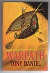 Warpath by Tony Daniel (First Edition) Gollancz File Copy