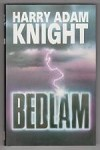 Bedlam by Harry Adam Knight (First UK Edition) Gollancz File Copy