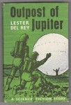Outpost of Jupiter by Lester del Rey (First UK Edition) Gollancz File Copy