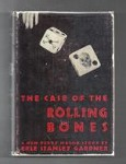 The Case of the Rolling Bones by Erle Stanley Gardner (First Edition)
