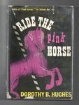 Ride the Pink Horse by Dorothy B. Hughes (First Edition)
