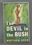 The Devil in the Bush by Mathew Head (First Edition)