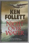 Night Over Water by Ken Follett (First Edition)