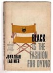Black is the Fashion for Dying by Jonathan Latimer (First Edition)