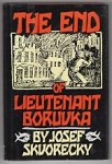 The End of Lieutenant Boruvka by Josef Skvorecky (First U.S. Edition)