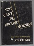 You Can't See Around Corners by Jon Cleary (First Edition)