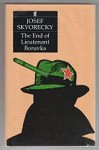 The End of Lieutenant Boruvka by Josef Skvorecky (First UK Edition)