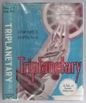 Triplanetary: A Tale of Cosmic Adventure by Edward E. Smith, Ph.D.
