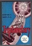 Triplanetary: A Tale of Cosmic Adventure by Edward E. Smith, Ph.D. Signed