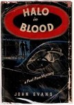 Halo in Blood by John Evans (Author's First Mystery)