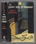 The Saint Sees it Through by Leslie Charteris (First UK Edition)
