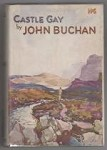 Castle Gay by John Buchan (First Edition)