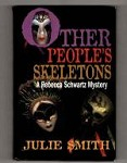 Other People's Skeletons by Julie Smith
