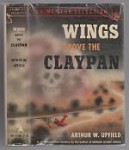 Wings above the Claypan by Arthur W. Upfield (First Edition)