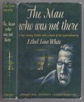 The Man Who Was Not There by Ethel Lina White (First Edition)