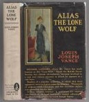 Alias the Lone Wolf by Louis Joseph Vance (First Edition)