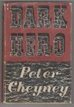 Dark Hero by Peter Cheyney (First UK Edition)