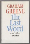 The Last Word and Other Stories by Graham Greene (First Edition)