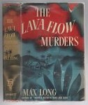 The Lava Flow Murders by Max Long (First Edition)