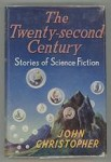 The Twenty-Second Century by John Christopher (First Edition)