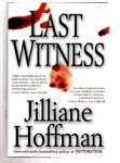 Last Witness by Jilliane Hoffman (First Edition)