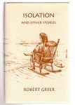Isolation and Other Stories by Robert Greer