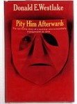 Pity Him Afterwards by Donald E. Westlake (First Edition)