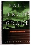 Fall From Grace by Clyde Phillips (First Edition) Signed